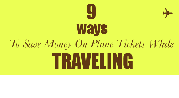 9 tips to save on plane tickets while traveling